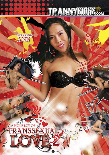 A Hole Lot Of Transsexual Love 2 (2009)