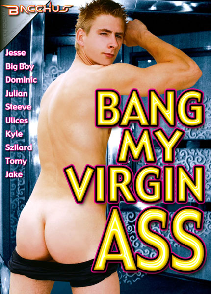 Bang My Virgin Ass (2011)